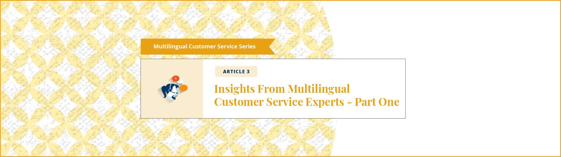 Multilingual Customer Service Experts